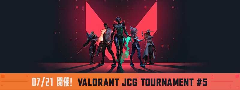 VALORANT JCG TOURNAMENT #5