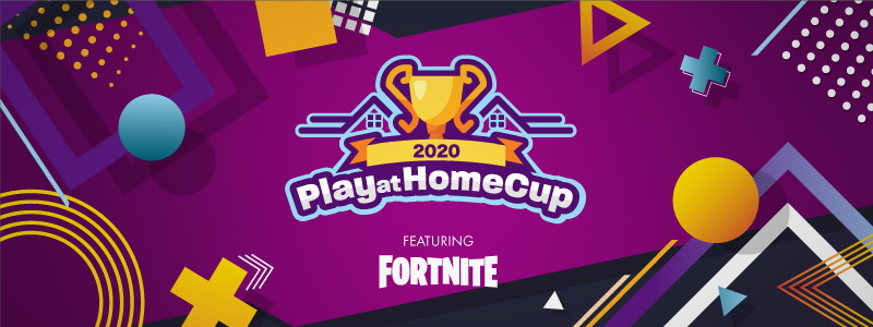 Play at Home Cup 2020(FORTNITE)